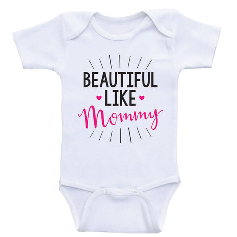 "Cute Baby Clothes For Girls ""Beautiful Like Mommy"" Baby Girl Onesies"