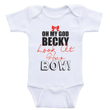 "Funny Baby Girl One Piece ""OMG Becky, Look At Her Bow"" Baby Girl Clothes"
