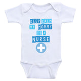 "Nurse Baby Clothes ""Keep Calm My Mommy's A Nurse"" One Piece Baby Shirts"