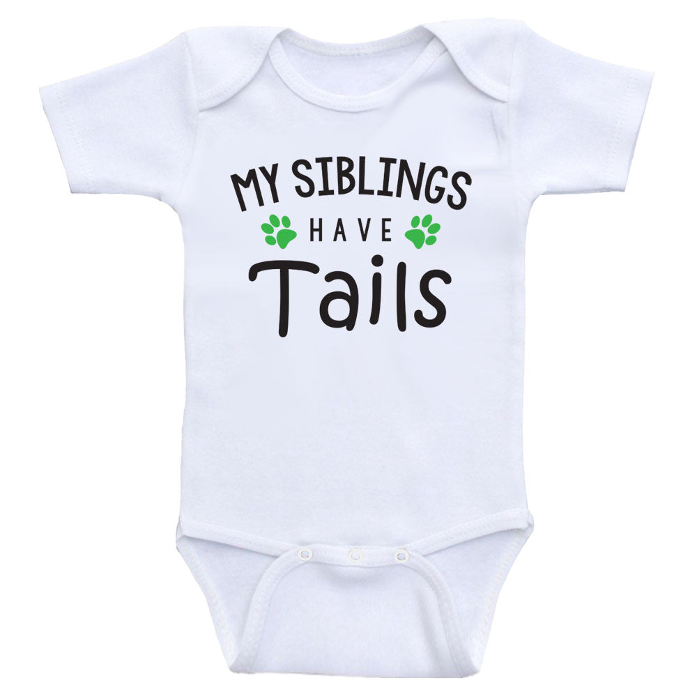 "Funny Baby Clothes ""My Siblings Have Tails"" Cute Newborn Baby One-Piece Bodysuits"