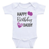 "Dads Birthday Baby Clothes ""Happy Birthday Daddy"" Cute Unisex Birthday Baby Onesies"