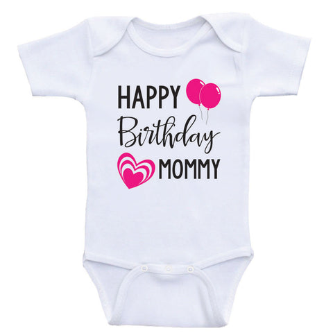 "Baby Birthday Clothes ""Happy Birthday Mommy"" Mom's Birthday Baby Shirts"