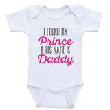 "Baby Girl Onesies ""I Found My Prince and His Name Is Daddy"" Cute Baby Clothes"