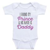 "Baby Girl Bodysuits ""I Found My Prince and His Name Is Daddy"" Cute Baby Clothes"