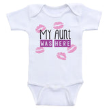 "Aunt Baby Clothes ""My Aunt Was Here"" Unisex One-Piece Baby Shirt Bodysuit"