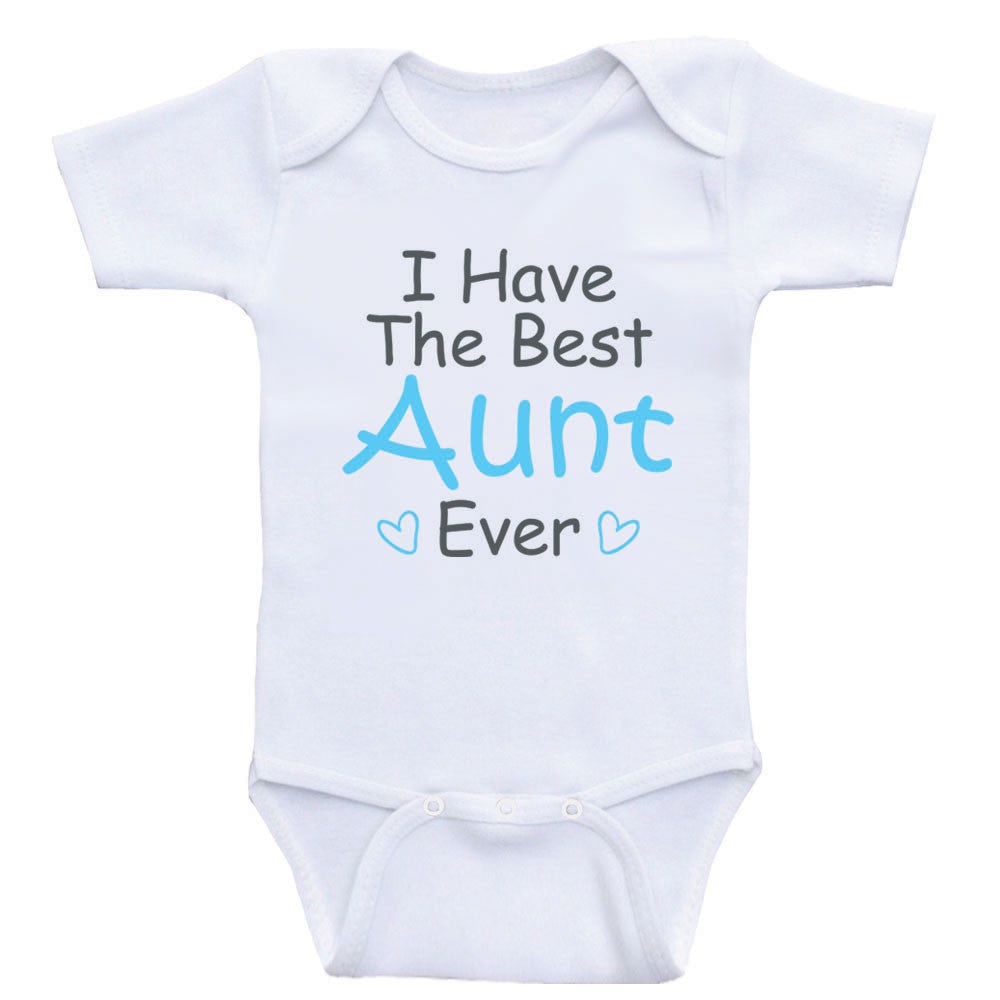 Aunt One Piece Baby Shirts Quot I Have The Best Aunt Ever