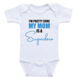 "Mom Baby Shirts ""I'm Pretty Sure My Mom Is A Superhero"" Cute Baby Clothes"