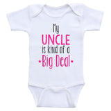 "Uncle Baby Clothes ""My Uncle Is Kind Of A Big Deal"" Funny Unisex Baby Onesie"