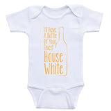 "Funny Baby Bodysuits ""I'll Have A Bottle Of Your Finest House White"" Shirts For Babies"