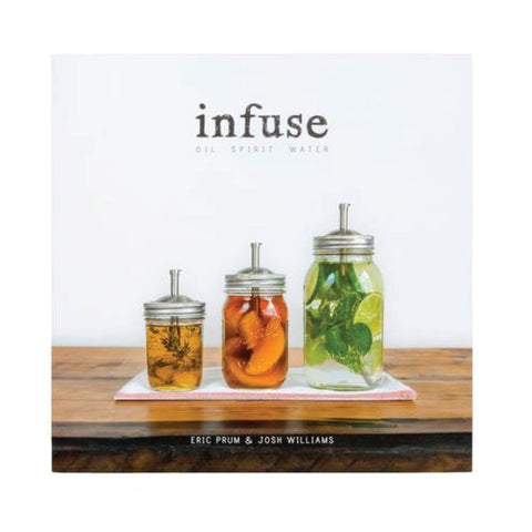 Infuse: Oil, Spirit, and Water Book