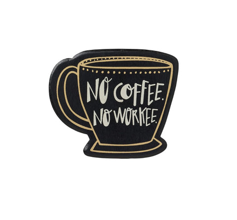 No Coffee No Workee Magnet