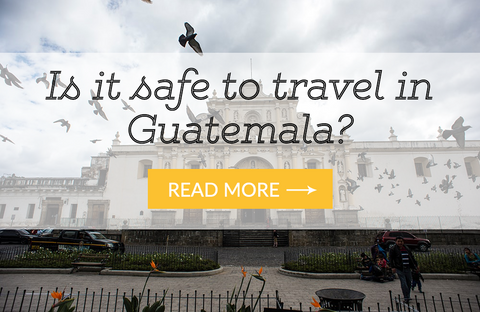 is it safe to travel in guatemala?