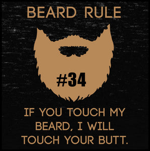 beard rule t shirt, beard, shirt, touch my beard i will touch your butt,