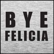 Load image into Gallery viewer, Bye Felicia T-Shirt - Farkle Tees