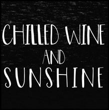 Load image into Gallery viewer, chilled wine and sunshine, wine, wine tshirt, wine tank top,