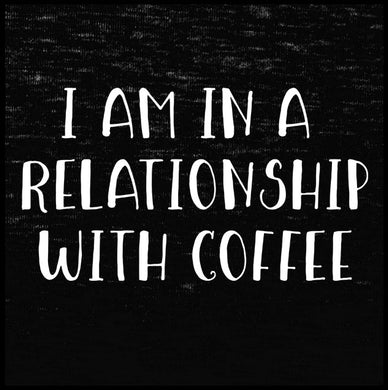 i am in a relationship with coffee, hoodie, sweatshirt,