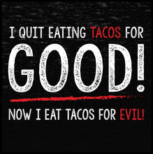 Load image into Gallery viewer, taco t shirt, taco shirt, i quit eating tacos for good, online t shirt,