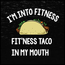 Load image into Gallery viewer, I'm Into Fitness.  Fitt'ness Taco In My Mouth Tank Top - Farkle Tees