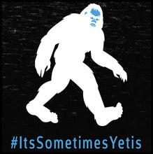 Load image into Gallery viewer, its sometimes yetis, yeti shirt,