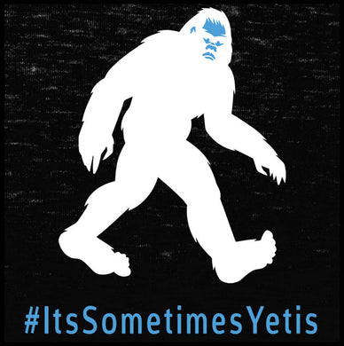 its sometimes yetis, yeti shirt,
