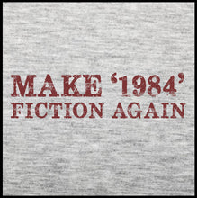 Load image into Gallery viewer, Make '1984' Fiction Again T-Shirt - Farkle Tees