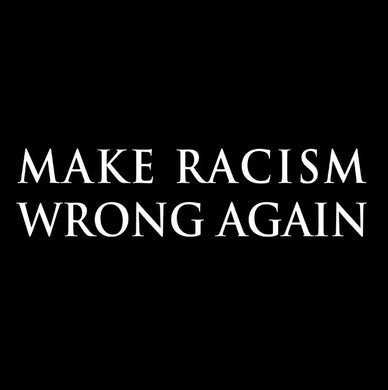 make racism wrong again t shirt, make racism wrong tee, maga shirt,