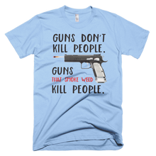 Load image into Gallery viewer, Guns Don't Kill People.  Guns That Smoke Weed Kill People  T-Shirt - Farkle Tees