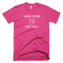 Load image into Gallery viewer, More Coffee Less Talky T-Shirt - Farkle Tees