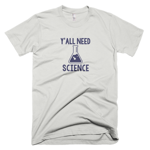 Y'all Need Science Shirt - Farkle Tees