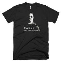 Load image into Gallery viewer, sarge the destroyer, black t shirt,