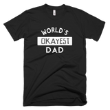 World's Okayest Dad Shirt - Farkle Tees