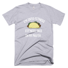 Load image into Gallery viewer, I'm Into Fitness.  Fit'ness Taco In My Mouth T-Shirt - Farkle Tees