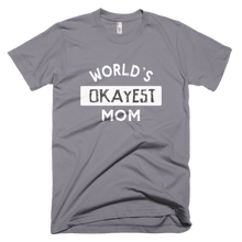 Load image into Gallery viewer, worlds okayest mom t shirt, custom shirt,