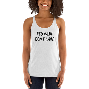 bed hair don't care, bed hair, bed hair shirt, bed hair tank top, womens clothing