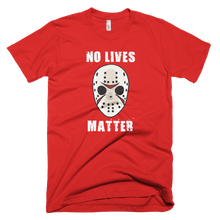 Load image into Gallery viewer, No Lives Matter T-Shirt - Farkle Tees