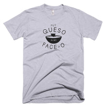 Load image into Gallery viewer, queso t shirt, queso shirt, put queso in my face o,