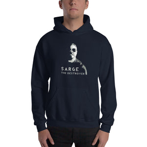Sarge The Destroyer Hooded Sweatshirt