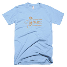 Load image into Gallery viewer, drinking t shirt, alcohol shirt, day drinking,