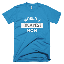 Load image into Gallery viewer, World's Okayest Mom T-Shirt - Farkle Tees