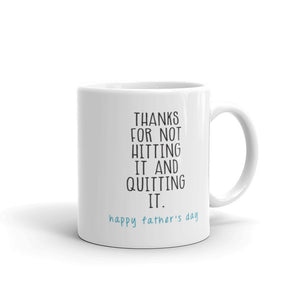 thanks for not hitting it and quitting it mug, coffee mug, mug,