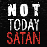 Not Today Satan T-Shirt - Farkle Tees