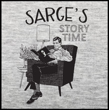 Load image into Gallery viewer, Sarge's Story Time T-Shirt