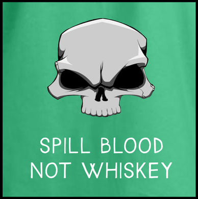 Spill Blood Not Whiskey T-Shirt