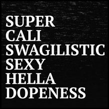 Load image into Gallery viewer, Super Cali Swagalistic Sexy Hella Dopeness Tank - Farkle Tees