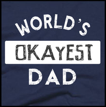Load image into Gallery viewer, worlds okayest dad, dad shirt, father's day, fathers,
