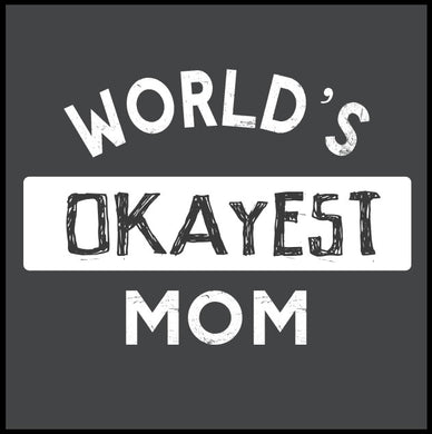 world's okayest mom, tank top, women's tank top, world's okayest mom t shirt,
