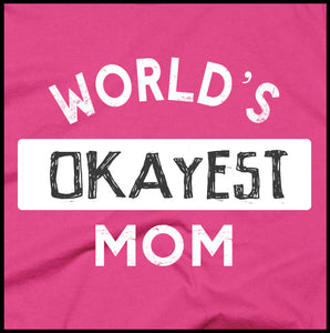 World's Okayest Mom T-Shirt - Farkle Tees
