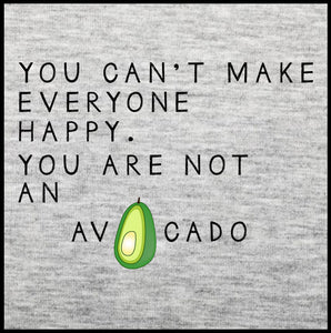 you are not an avacado, t shirt, avacado t shirt,