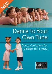 Dance to your own Tune (Pre-school Dance Curriculum)