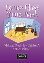 Sheet Music Book - Dance Class Tune Book (Pre Primary and Primary in Dance Syllabus
